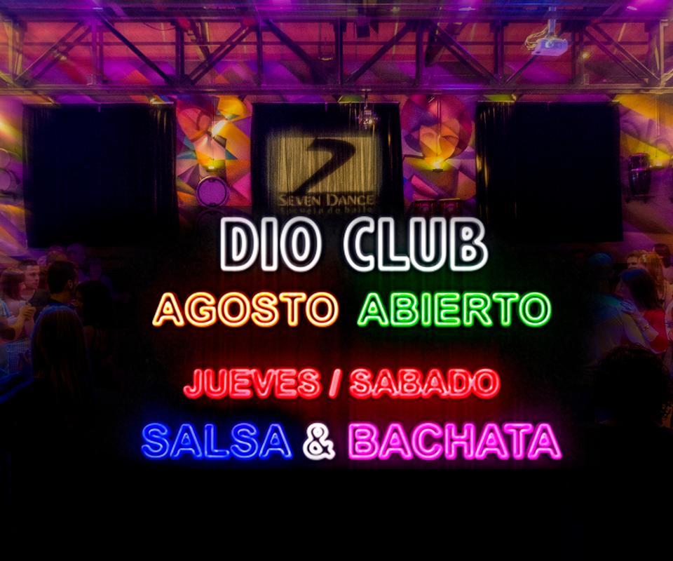 Dio Club Abierto Jueves y Sábados en Agosto