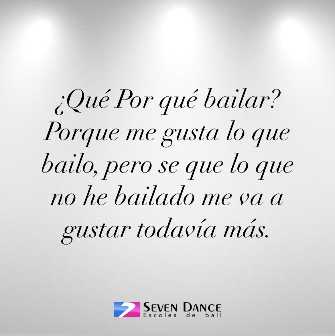 ¿Qué Por qué bailar? Porque me gusta lo que bailo, pero se que lo que no he bailado me va a gustar todavía más.